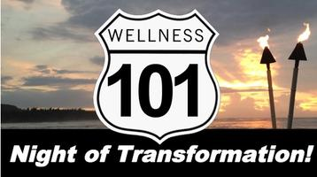 Wellness 101 Night of Transformation!