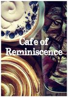 Cafe of Reminiscence