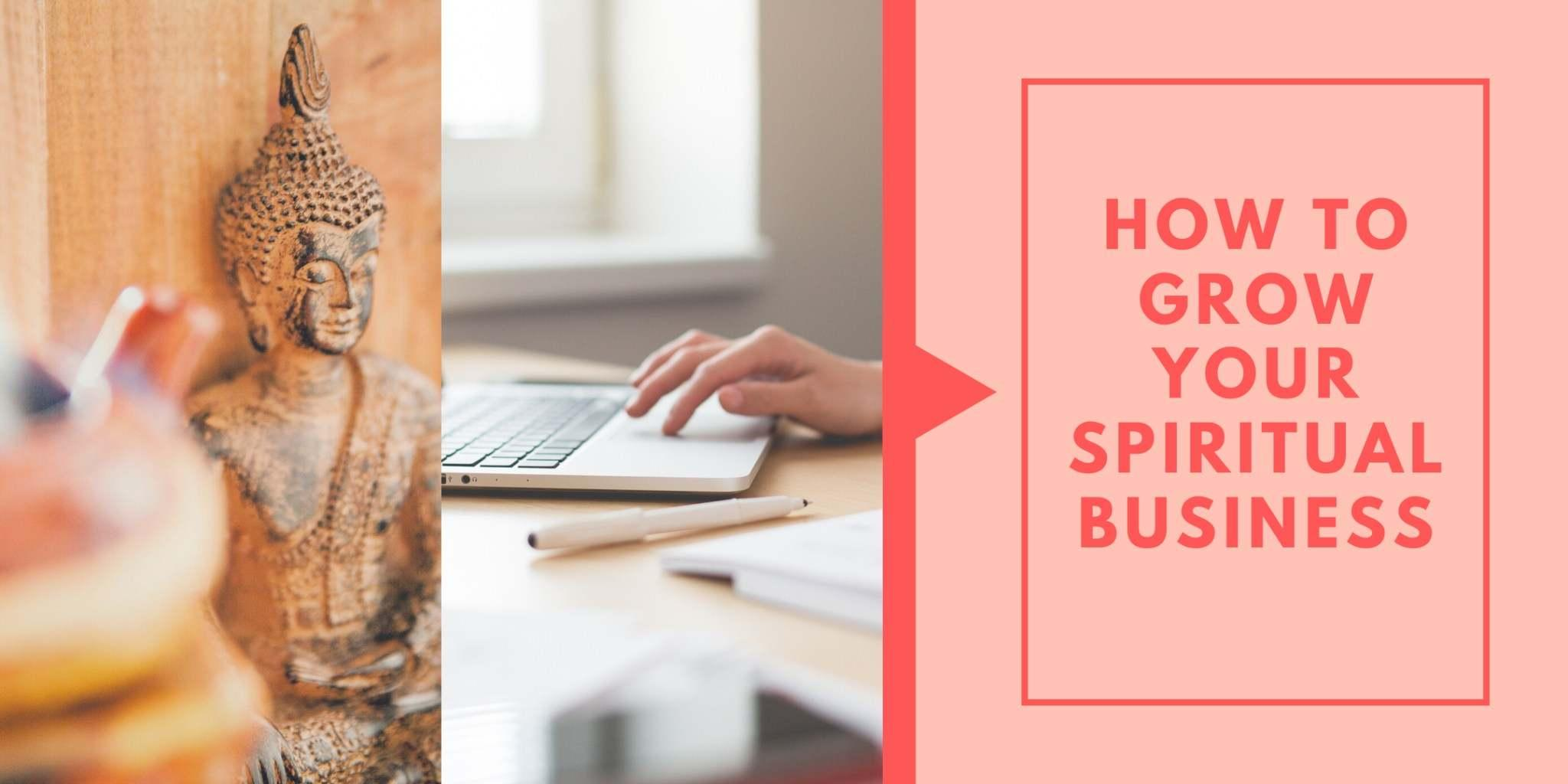 Grow Your Spiritual Business April