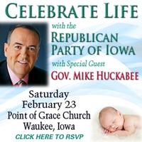 Celebrate Life w/ Mike Huckabee & the Iowa GOP