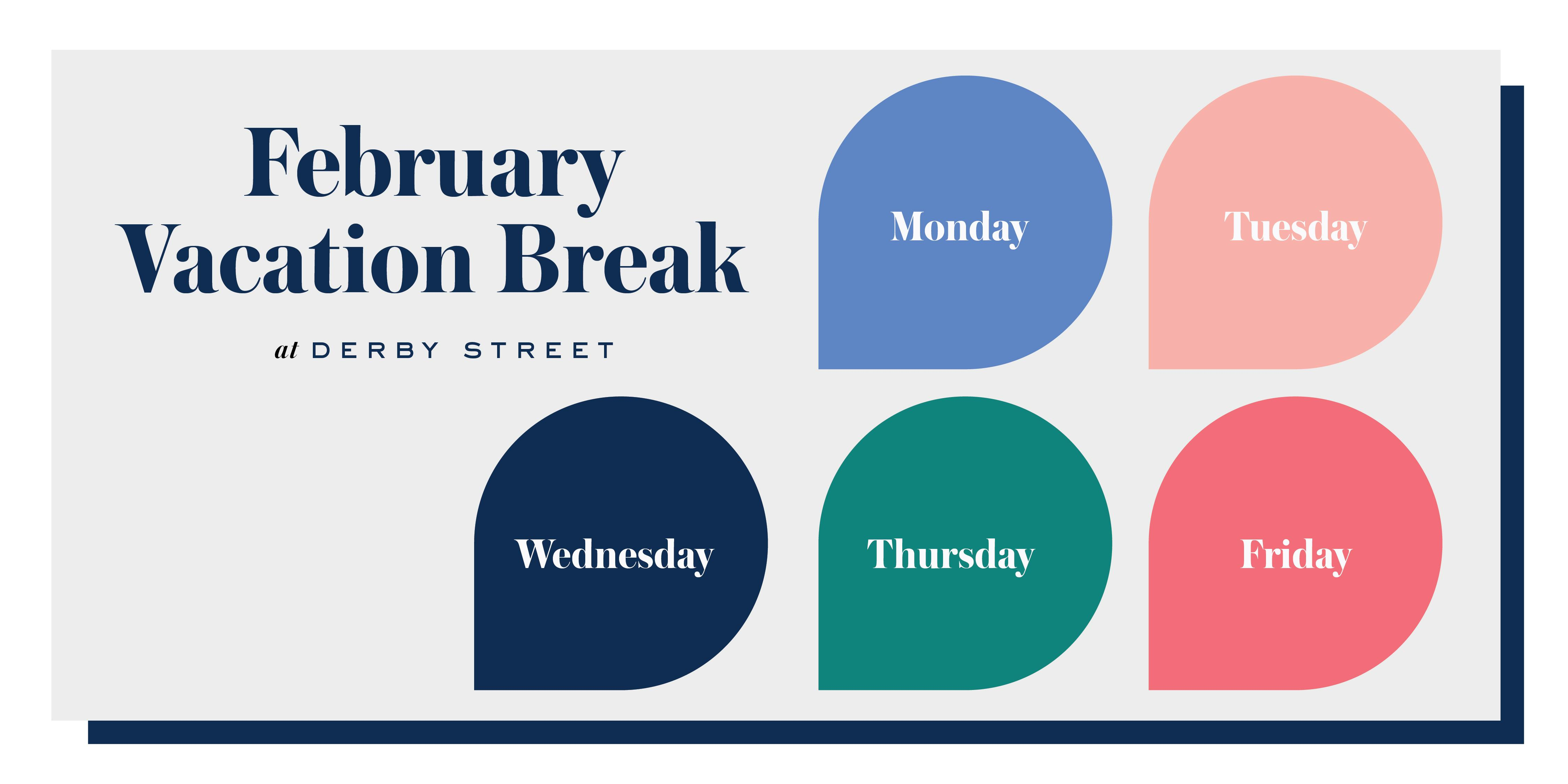 February Break at Derby Street
