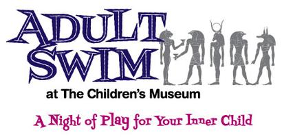 ADULT SWIM at The Children's Museum