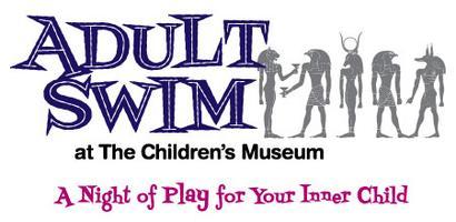 ADULT SWIM at The Children's Museum