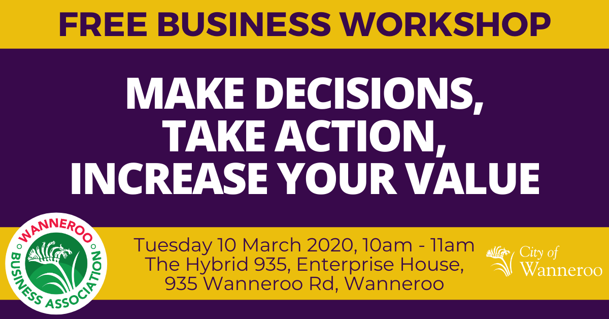 Free Business Workshop Make Decisions Take Action Increase Your Value 10 Mar 2020