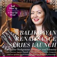 Balikbayan Renaissance: Philippine Indigenous Heritage...