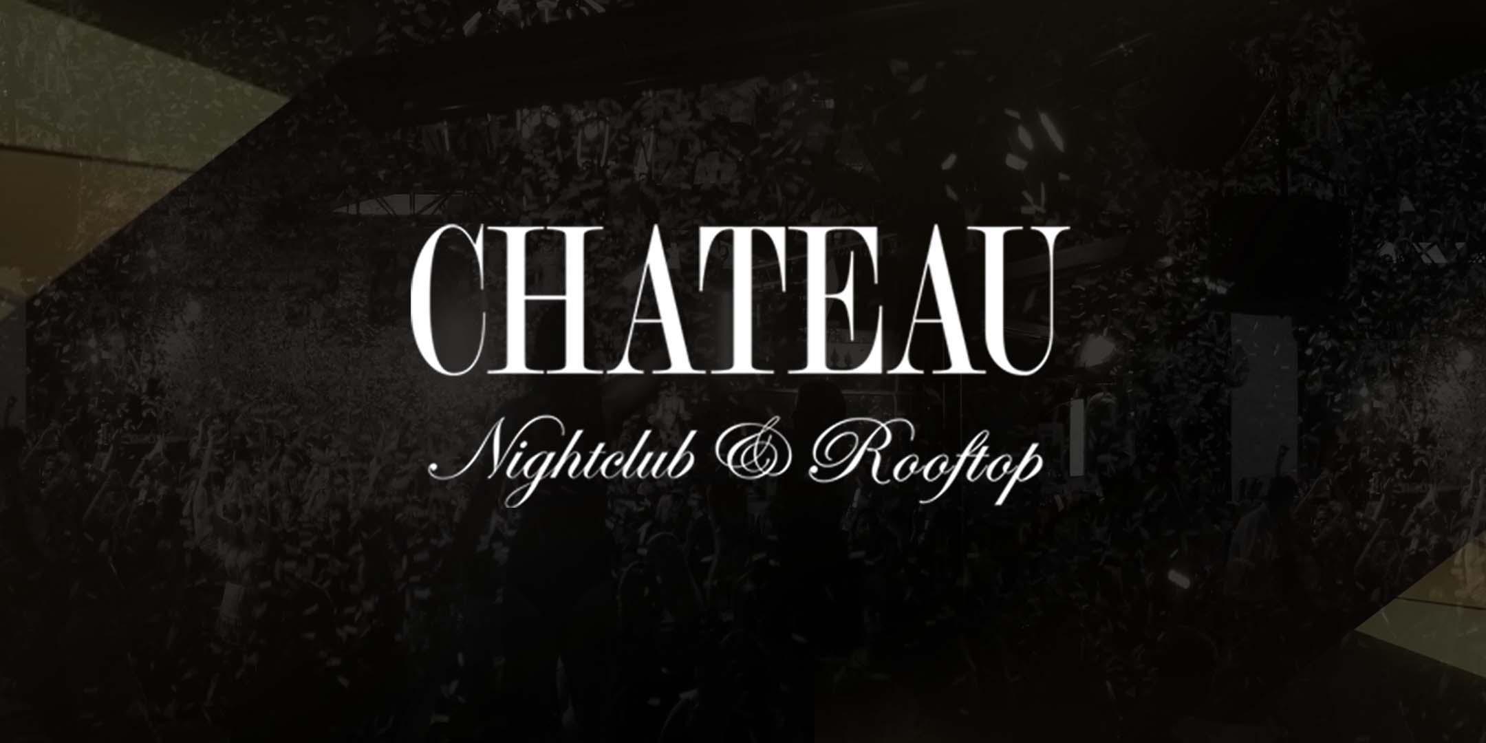 Chateau Nightclub & Rooftop - General Admission WEEKDAY TICKETS