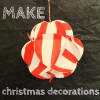 MAKE Christmas decorations
