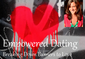 Empowered Dating: Creating Satisfying Relationships