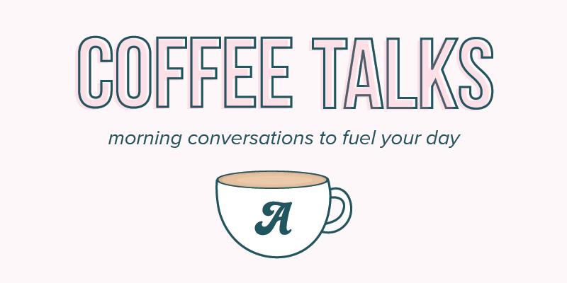 Coffee Talks: Morning Conversations