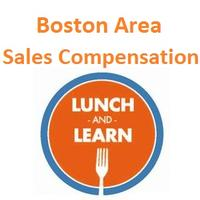 Boston Area: Sales Compensation Lunch and Learn