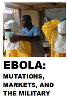 Ebola: Mutations, Markets, and the Military