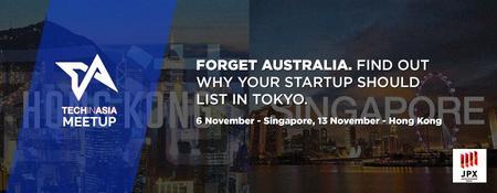 Tech In Asia Meetup Hong Kong: Forget Australia. Find...