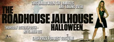 ROADHOUSE JAILHOUSE HALLOWEEN! (FRIDAY NIGHT SOLD OUT)