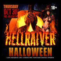 TONIGHT! HELLRAIVER HALLOWEEN LA's Sexiest 18+ Costume...