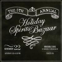 The 5th Annual Holiday Spirits Bazaar