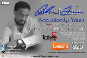 "alvin frazier: ""Acoustically Yours"" The Love & Faith..."