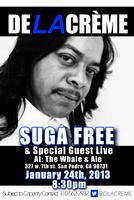 Delacreme Presents Suga Free Live