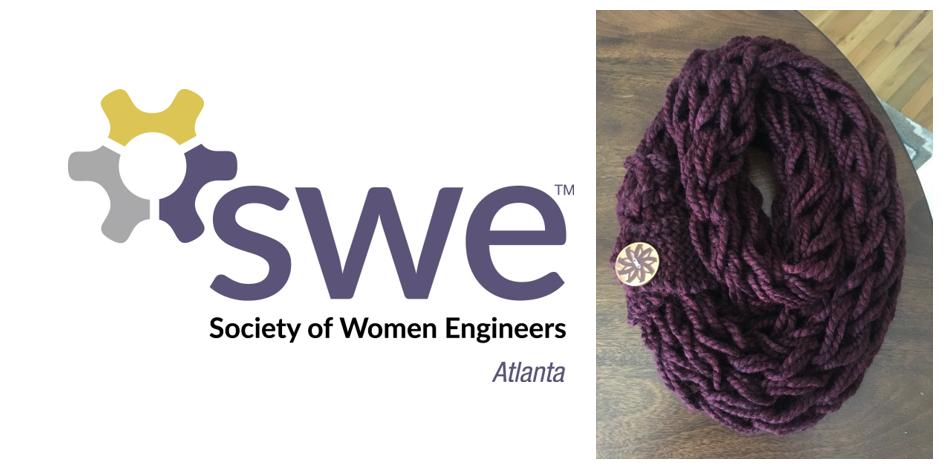 SWE Atlanta Workshop: Make Your Own Infinity Scarf