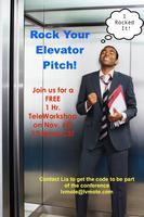 Rock Your Elevator Pitch: A Free TeleWorkshop!