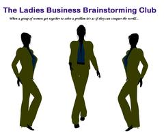 The Ladies Business Brainstorming Club - Finding &...