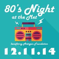 80's Night at the Met benefiting Avergan Foundation