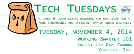 Tech Tuesday presents: Working Smarter 101