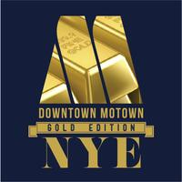 DOWNTOWN MOTOWN: GOLD EDITION NYE PARTY