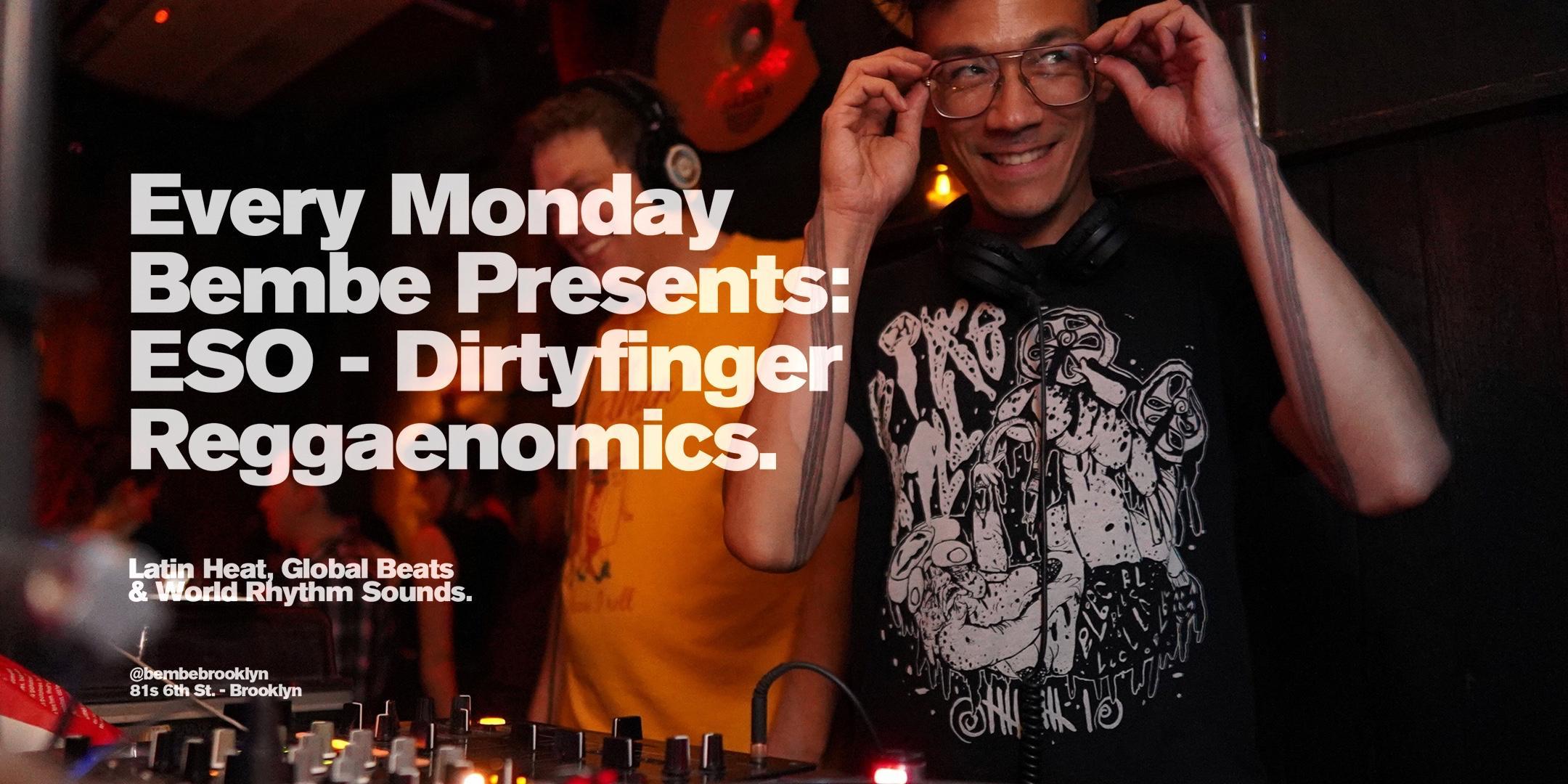 Bembe Presents: ESO Brooklyn w/ Dirtyfinger and Regaenomics