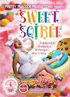 Sweet Soiree: a delectable theatrical burlesque...