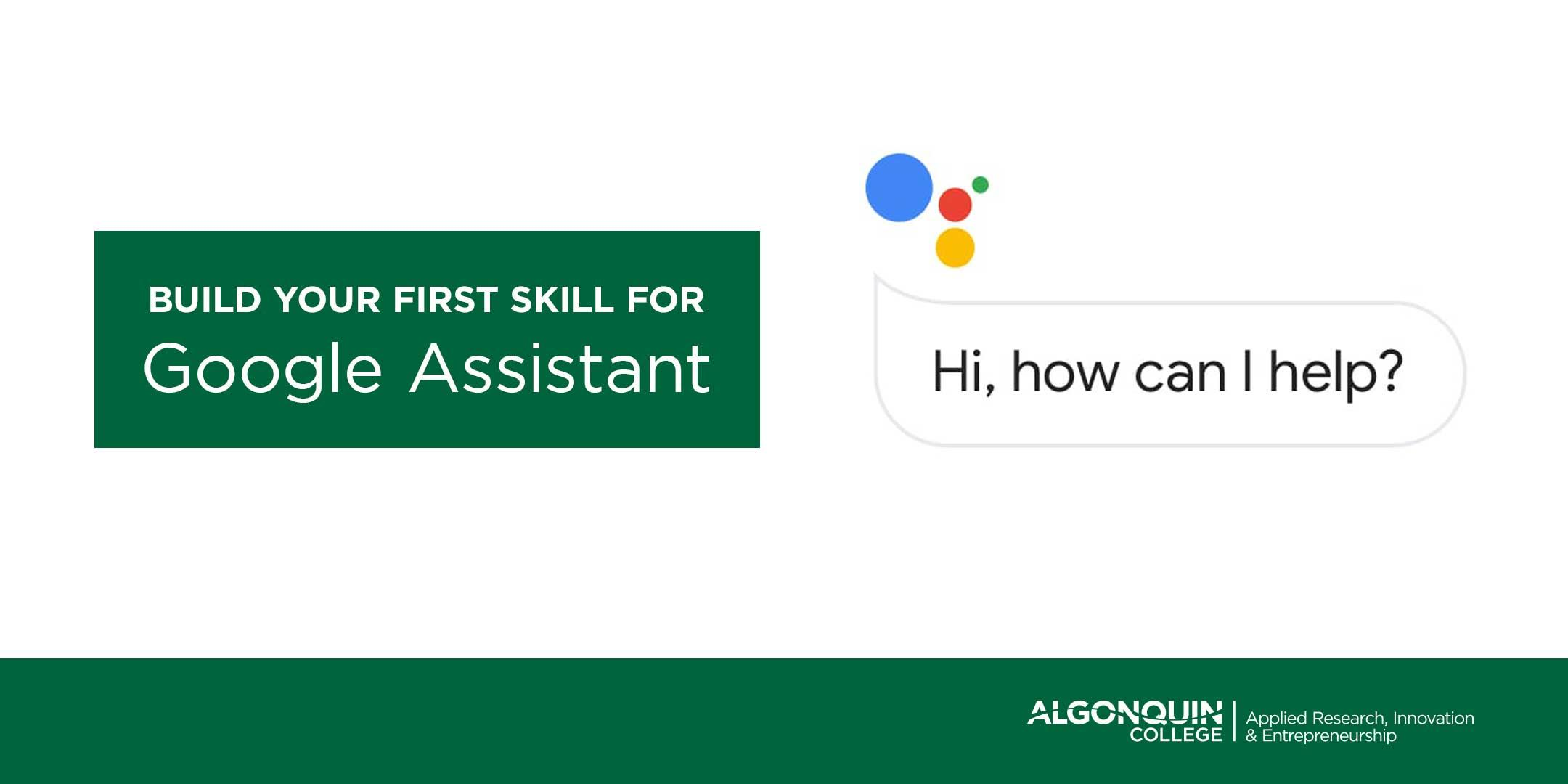 Algonquin College - DAC: Build Your First Skill ForGoogle Assistant