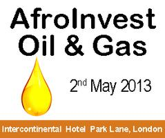 AfroInvest Oil & Gas London 2013 - Unlocking Finance...