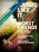 As You Like It w/ Worst Friends aka Slow Hands & Tom...