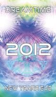 DREAMTIME 2012 : NEW YEARS EVE