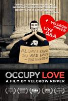 Occupy Love: A Screening And Q&A With Velcrow Ripper