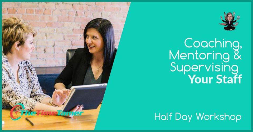 Coaching, Mentoring & Supervising Your Staff