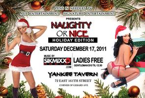 Naughty or Nice @ Yankee Tavern on 161 street