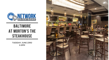 Network After Work Baltimore at Morton's The Steakhouse
