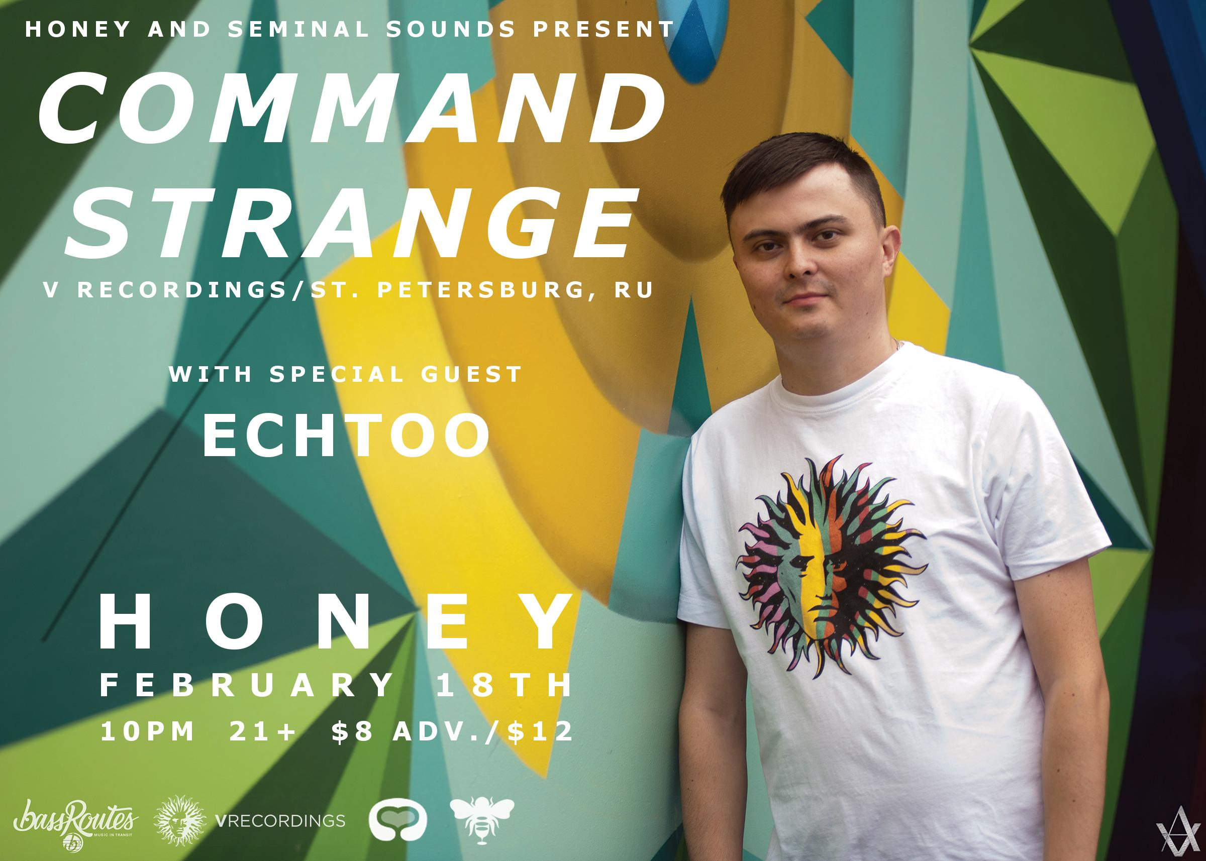 Command Strange with special guest Echtoo at Honey