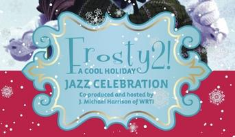 FROSTY 2 HOLIDAY JAZZ CONCERT