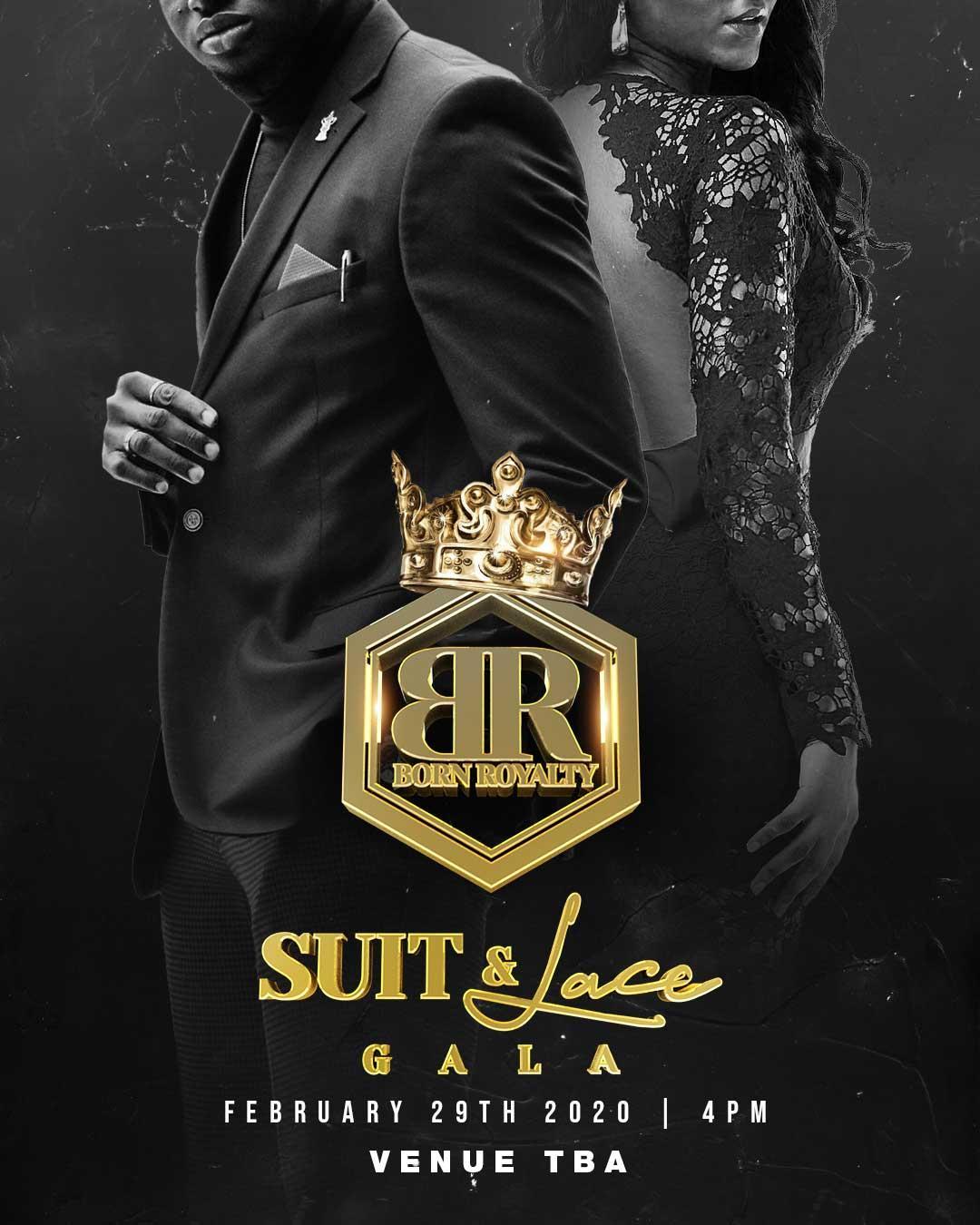 BORN ROYALTY Suit & Lace Gala