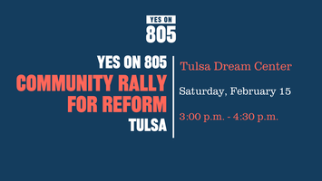 Yes On 805: Community Rally for Reform Tulsa