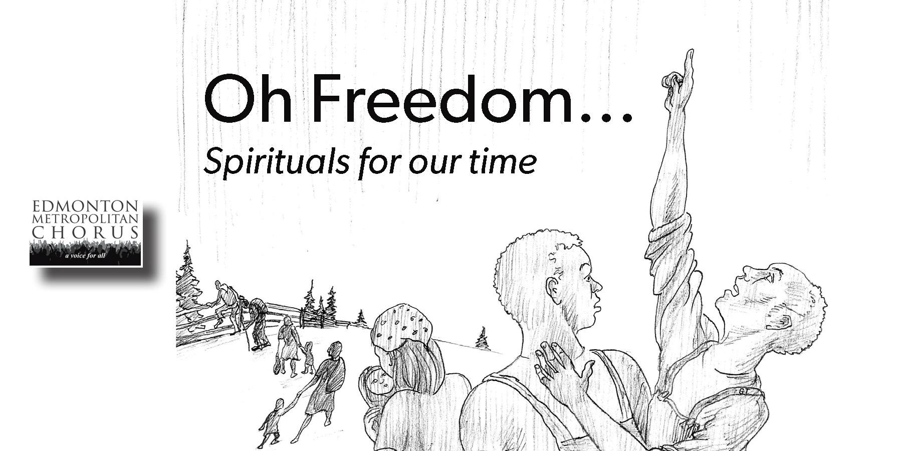 Oh Freedom... Spirituals for our time
