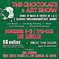 CHOCOLATE AND ART SHOW - LOS ANGELES - DECEMBER 5th -...