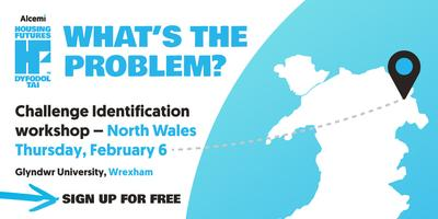 Housing Futures - Challenge ID Session - North Wales -...