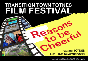 Transition Town Totnes Film Festival  reasons to be...