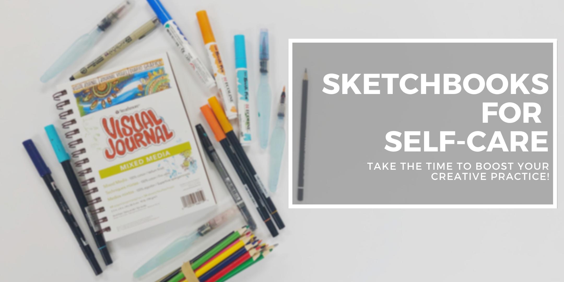 Sketchbooks for Self-Care
