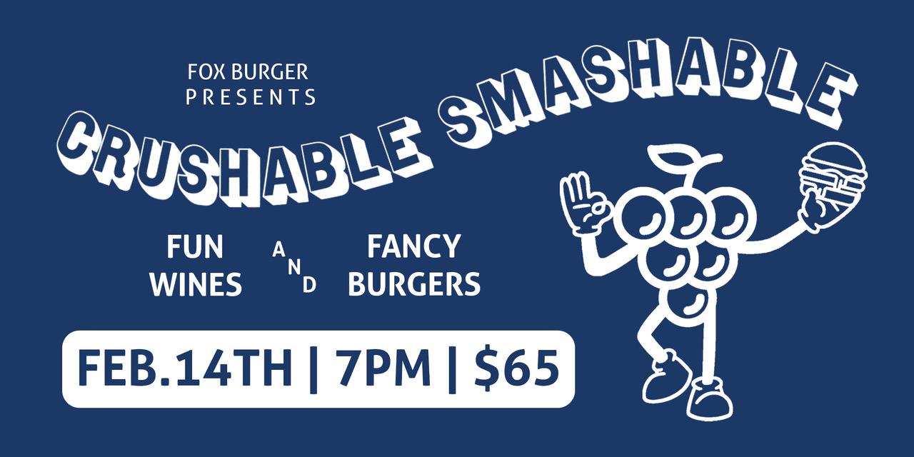 Crushable Smashable -- Fun Wines with Fancy Burgers --Valentine's 2020