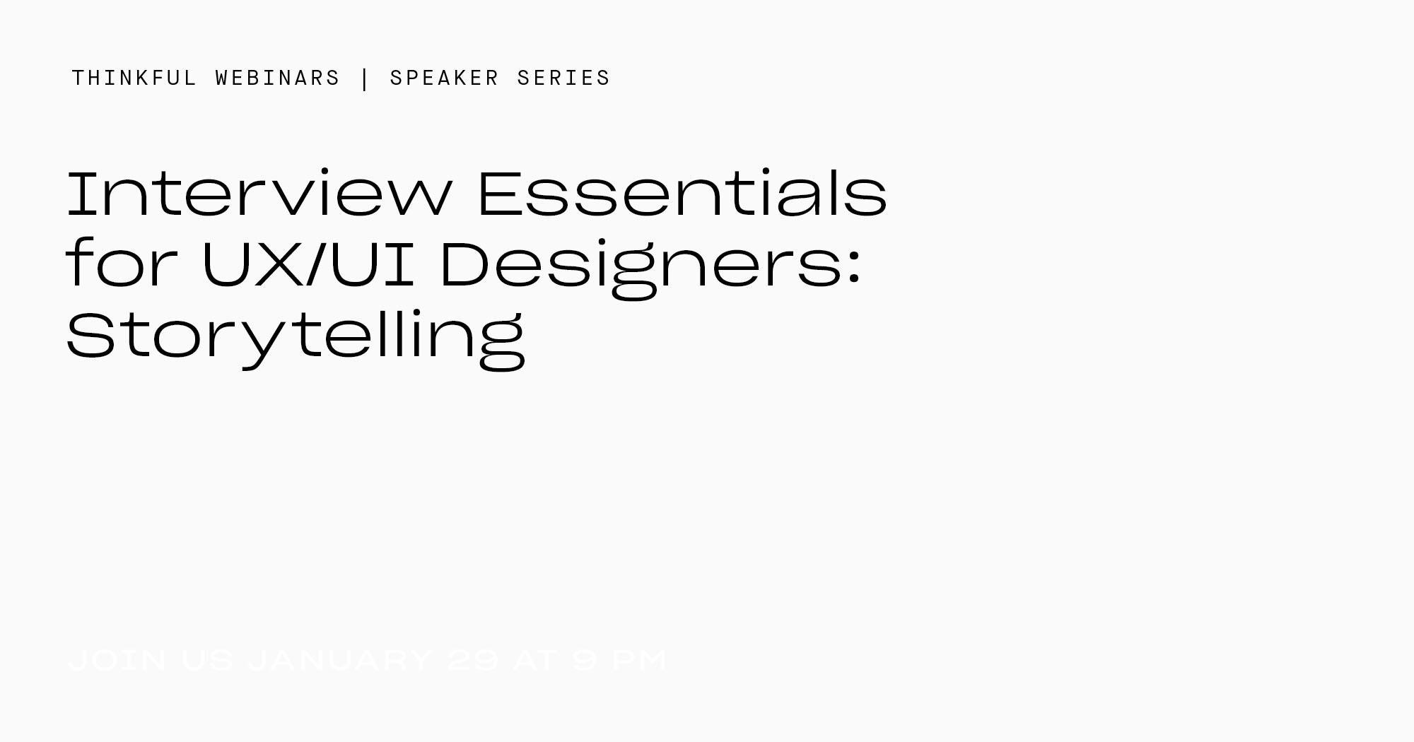 Thinkful Speaker Series || Interview Essentials for UX/UI Designers