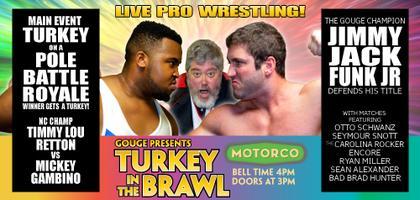 GOUGE Presents: Turkey in the Brawl