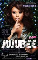 """SHUSH YOUR MOUTH IT'S JUJUBEE"" LIVE @ LIQUID TAMPA ON..."